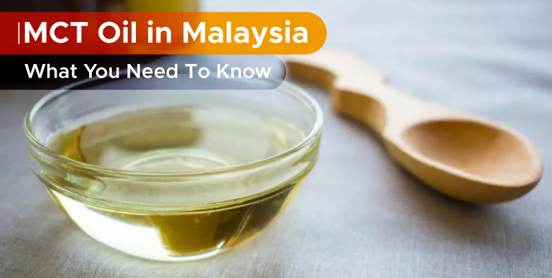 MCT Oil in Malaysia: What You Need to Know
