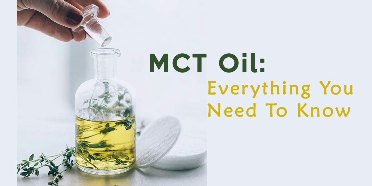 MCT Oil: Everything You Need To Know